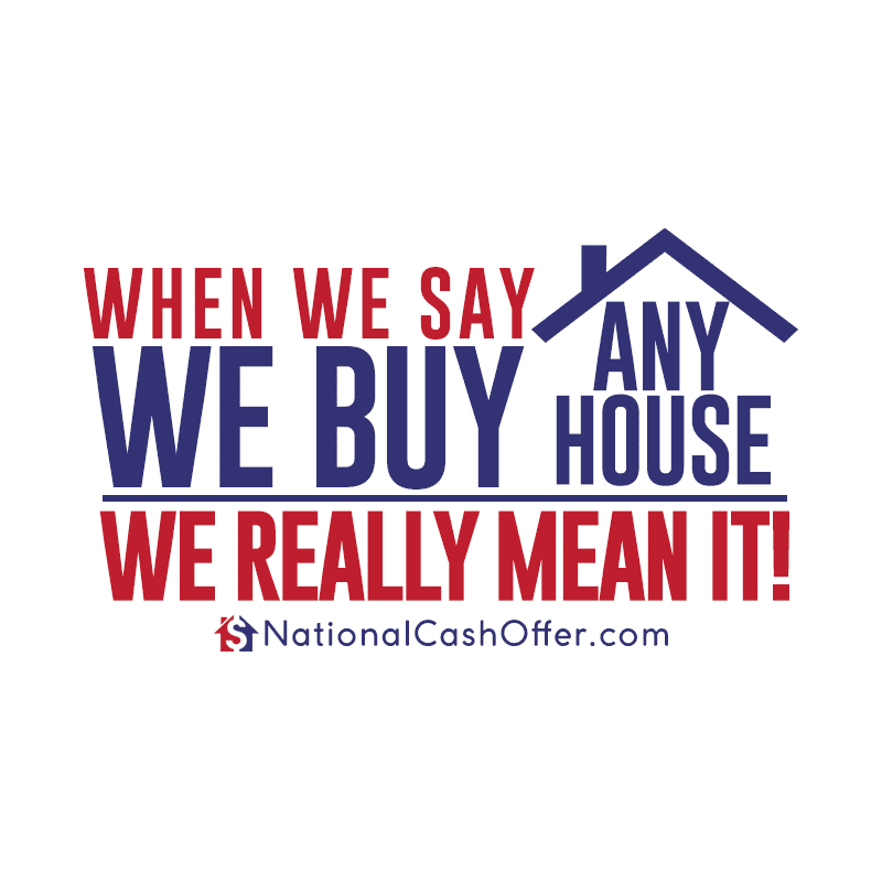 We Buy Any House for Cash - National Cash Offer