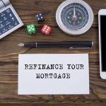 Things To Consider Before You Refinance Your Mortgage